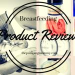Breastfeeding-product-reviews