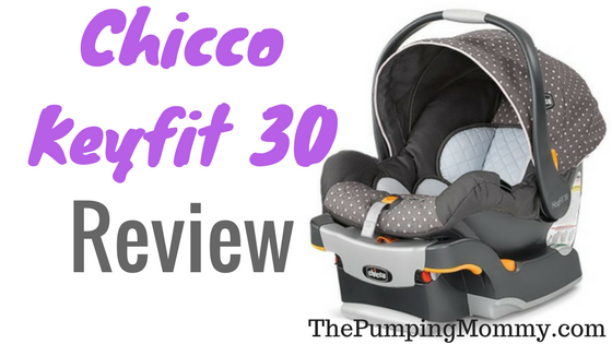Chicco Keyfit 30 Review - The Pumping Mommy