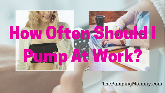 How-Often-Should-I-Pump-At-Work