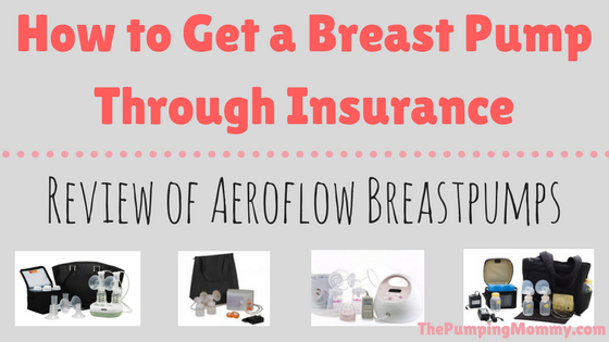 How To Get A Breast Pump Through Insurance Review Of Aeroflow