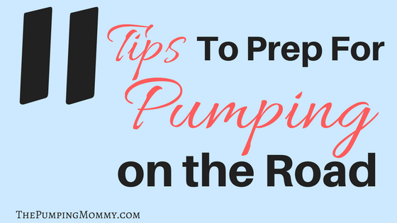 11-tips-for-prep-for-pumping-on-the-road