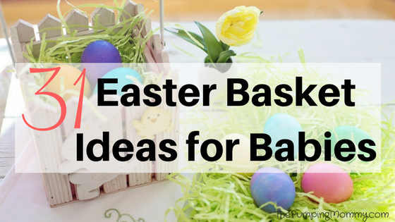 31 easter basket ideas for babies the pumping mommy 31 easter basket ideas for babies negle Choice Image
