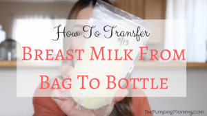 Breast Milk from Bag to Bottle