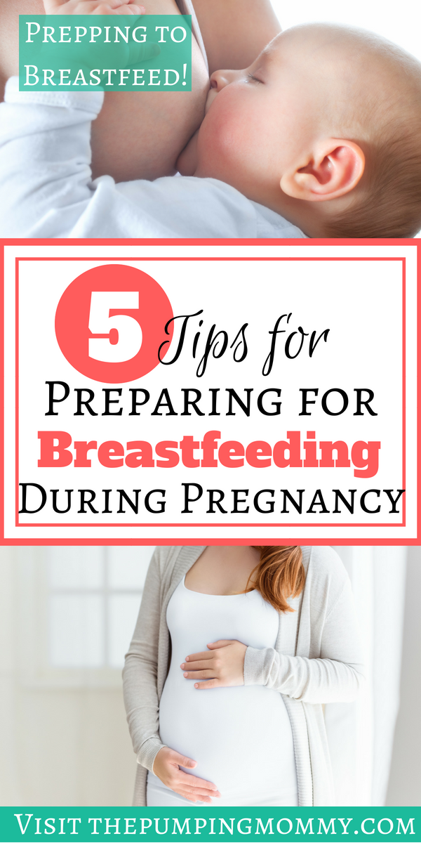 5 Actionable Tips For Preparing for Breastfeeding During ...