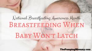 Breastfeeding when baby wont latch