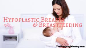 Hypoplastic Breasts and Breastfeeding