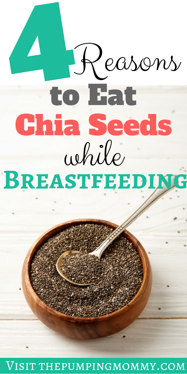 reasons to eat chia seeds while breastfeeding
