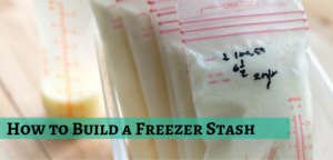 how to build a breast milk freezer stash